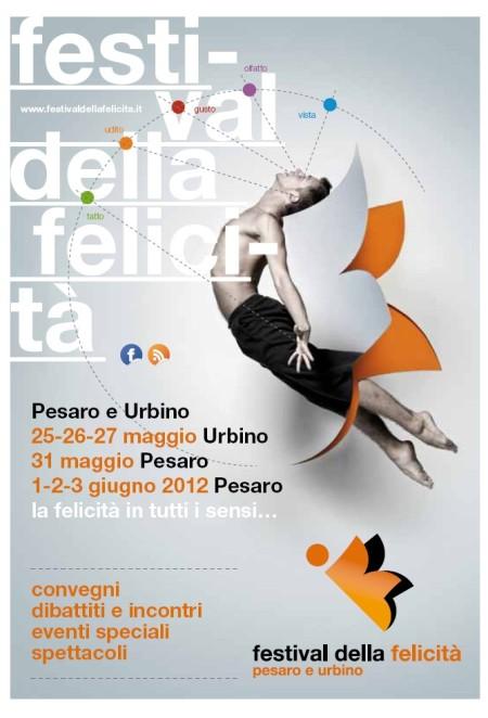 Festival della Felicità (Happiness Festival) - Pesaro, May 25 26 27 31, June 1,2,3 2012
