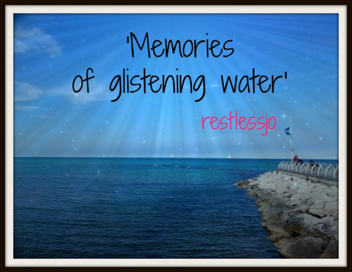 memories of glistening water_restlessjo